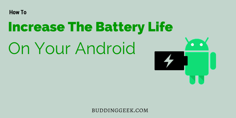 Tips to Increase the Battery Life of Your Android