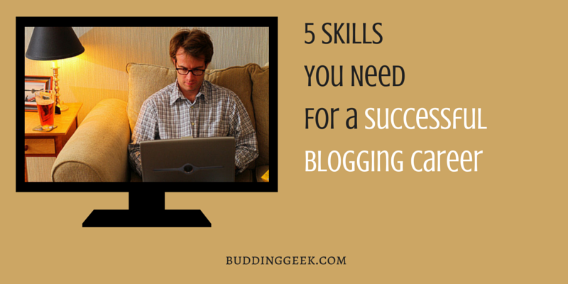 Skills You Need for a Successful Blogging Career - poster